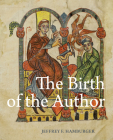 The Birth of the Author: Pictorial Prefaces in Glossed Books of the Twelfth Century (Studies and Texts #225) Cover Image