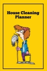 House Cleaning Planner: Daily & Weekly Routine Check List Routine For The Year For Your Home, Gift, Journal, Book, Notebook Cover Image