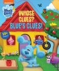 Nickelodeon Blue's Clues & You!: Whose Clues? Blue's Clues! (Lift-the-Flap) Cover Image