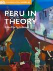 Peru in Theory (Studies of the Americas) Cover Image