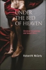 Under the Bed of Heaven: Christian Eschatology and Sexual Ethics Cover Image
