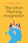 The Urban Planning Imagination: A Critical International Introduction Cover Image