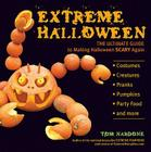 Extreme Halloween: The Ultimate Guide to Making Halloween Scary Again Cover Image