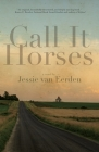 Call It Horses Cover Image