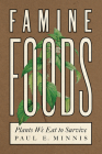 Famine Foods: Plants We Eat to Survive Cover Image