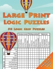 Large Print Logic Puzzles: 50 Logic Grid Puzzles: Contains fun puzzles in font size 16pt Cover Image