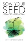 Sow Your Seed: Cultivating Life's Journey for Harvest Cover Image