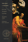 The Logic of the Body: Retrieving Theological Psychology (Studies in Historical and Systematic Theology) Cover Image