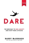Dare: The New Way to End Anxiety and Stop Panic Attacks Cover Image