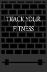 Track Your Fitness: Notebook to Log and track your fitness to check the progress. Cover Image