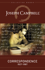 Correspondence: 1927-1987 (Collected Works of Joseph Campbell) Cover Image