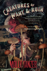 Creatures of Want and Ruin (The Diabolist's Library) Cover Image