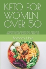 Keto for Women Over 50: Understanding Nutritional Needs for Effective Weight Loss on the Keto Diet Cover Image