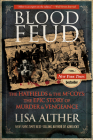Blood Feud: The Hatfields and the McCoys: The Epic Story of Murder and Vengeance Cover Image
