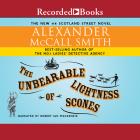 The Unbearable Lightness of Scones (44 Scotland Street #5) Cover Image