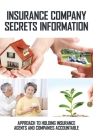 Insurance Company Secrets Information: Approach To Holding Insurance Agents And Companies Accountable: Insurance Company Secret Cover Image