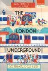 The London Underground: 50 Things to See and Do Cover Image