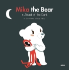 Mika the Bear Is Afraid of the Dark Cover Image