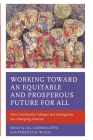 Working toward an Equitable and Prosperous Future for All: How Community Colleges and Immigrants Are Changing America Cover Image