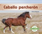 Caballo Percherón (Clydesdale Horses) Cover Image