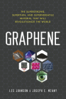 Graphene: The Superstrong, Superthin, and Superversatile Material That Will Revolutionize  the World Cover Image