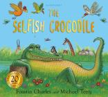 The Selfish Crocodile Anniversary Edition Cover Image