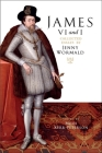James VI and I: Collected Essays by Jenny Wormald Cover Image