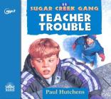 Teacher Trouble (Sugar Creek Gang #11) Cover Image