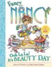 Fancy Nancy: Ooh La La Its a Beauty Day Cover Image