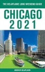 Chicago - The Delaplaine 2021 Long Weekend Guide Cover Image