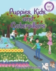 Puppies, Kids, and Caterpillars Cover Image