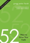 52 Ways to Grow Your Faith: Connect with God in a Busy, Noisy World Cover Image