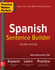 Practice Makes Perfect Spanish Sentence Builder, Second Edition Cover Image