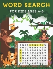Word Search for Kids Ages 4-8: Word Search Puzzle Book for Kids Ages 4-8 - 105 Puzzles Cover Image