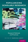 Popularizing Scholarly Research: Research Methods and Practices Cover Image