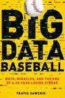 Big Data Baseball: Math, Miracles, and the End of a 20-Year Losing Streak Cover Image