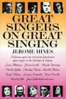Great Singers on Great Singing: A Famous Opera Star Interviews 40 Famous Opera Singers on the Technique of Singing (Limelight) Cover Image