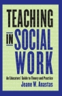 Teaching in Social Work: An Educators' Guide to Theory and Practice Cover Image