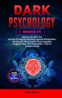 Dark Psychology: 2 Books in 1 - Discover & Learn The Secrets of Using & Defending Against Manipulation Techniques, Mind Control, Neuro- Cover Image