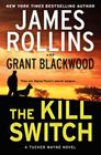 The Kill Switch: A Tucker Wayne Novel (Sigma Force Novels) Cover Image