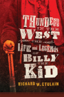 Thunder in the West, Volume 32: The Life and Legends of Billy the Kid (Oklahoma Western Biographies) Cover Image
