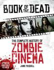 Book of the Dead: The Complete History of Zombie Cinema (Updated & Fully Revised Edition) Cover Image