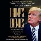 Trump's Enemies: How the Deep State Is Undermining the Presidency Cover Image
