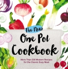 The New One Pot Cookbook: More Than 200 Modern Recipes for the Classic Easy Meal Cover Image