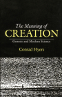 The Meaning of Creation: Genesis and Modern Science Cover Image
