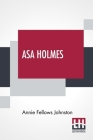 Asa Holmes: Or At The Cross-Roads Cover Image
