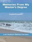 Memories From My Master's Degree: English/Portuguese Cover Image