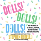 Dolls! Dolls! Dolls!: Deep Inside Valley of the Dolls, the Most Beloved Bad Book and Movie of All Time Cover Image