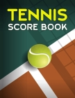 Tennis Score Book: Game Record Keeper for Singles or Doubles Play Ball on Line of Tennis Court Cover Image