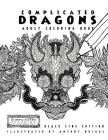 Complicated Dragons - Adult Coloring Book: Black Line Edition Cover Image
